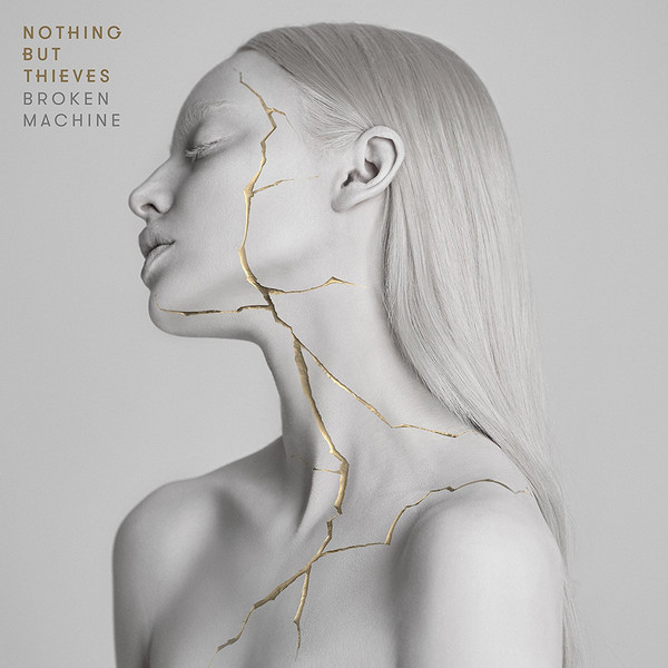 Nothing But Thieves ‎– Broken Machine [Sony Music][88985437052](2017)