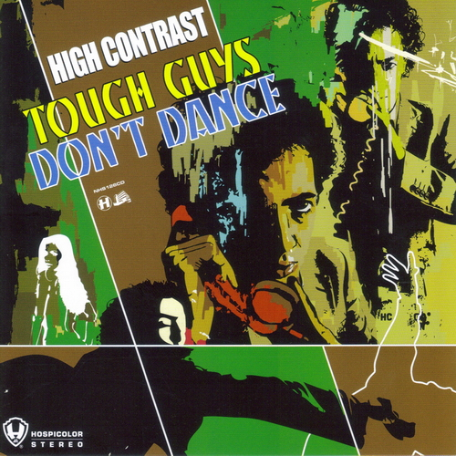 High Contrast ‎– Tough Guys Don't Dance [Hospital Records][NHS126](2007)