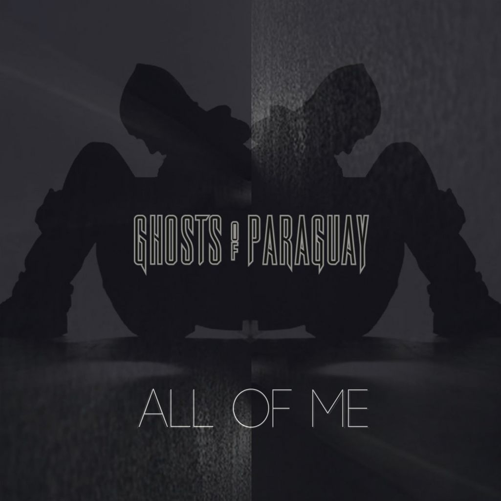 Ghosts of Paraguay — All of Me [n/a][n/a](2018)