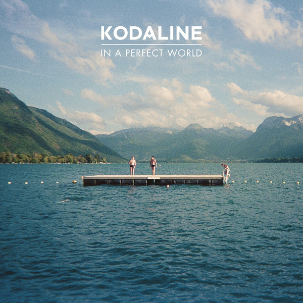 Kodaline — In a Perfect World [B-Unique Records, Sony Music][n/a](2013)