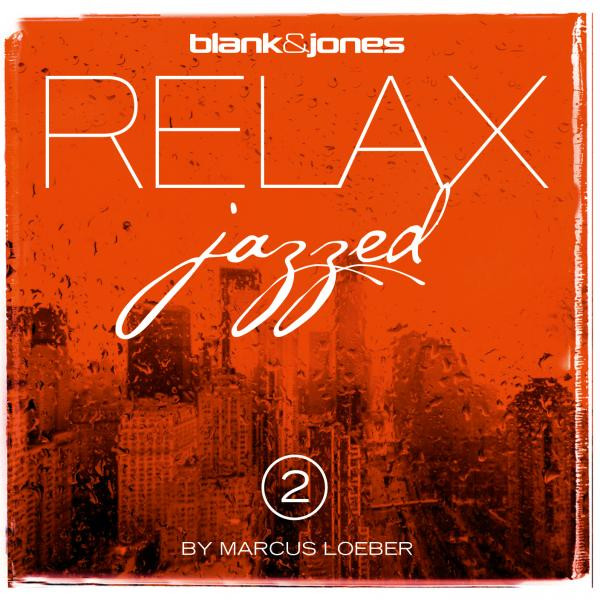 Blank & Jones - Relax Jazzed 2 by Marcus Loeber [Soundcolours][SC0138](2014)