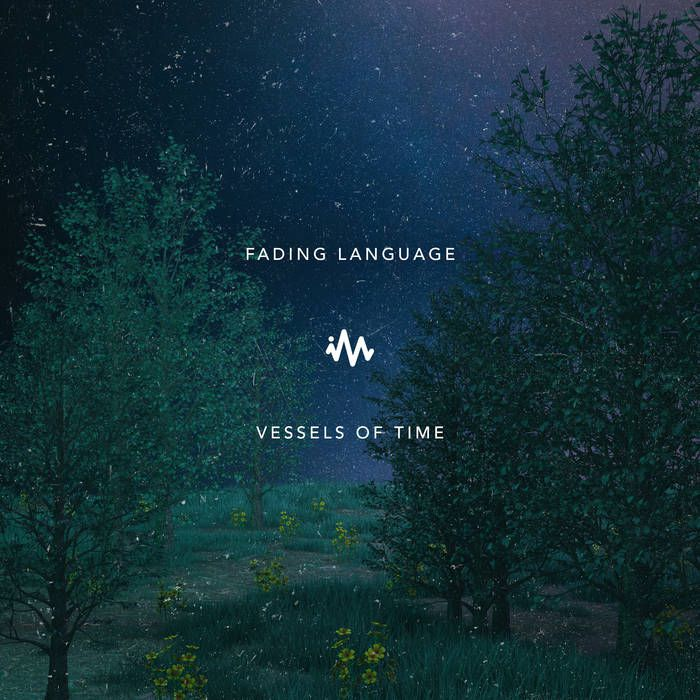 Fading Language — Vessels of Time [Repost Network][053000233671](2018)
