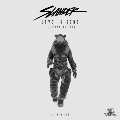 Slander - Love is Gone (feat. Dylan Matthew)(Current Value Remix)(2019)