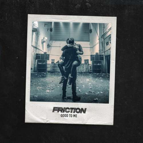 Friction - Good to Me(2019)