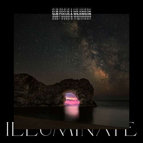 Sub Focus & Wilkinson - Illuminate(2019)