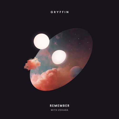 Gryffin - Remember (feat. Zohara)(2018)